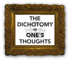 The Dichotomy of One's Thoughts